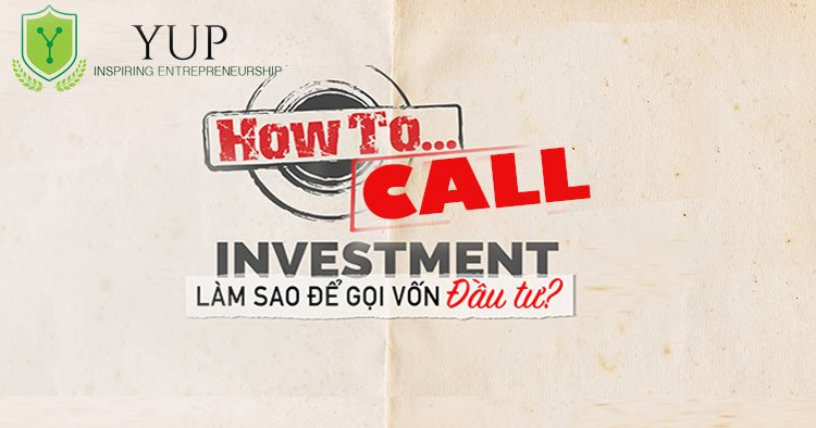 How to Call Investment $1.000.000 - Làm sao để gọi vốn đầu tư $1.000.000?