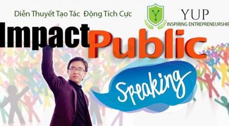 IMPACT PUBLIC SPEAKING - Diễn thuyết tạo Tác động Tích cực