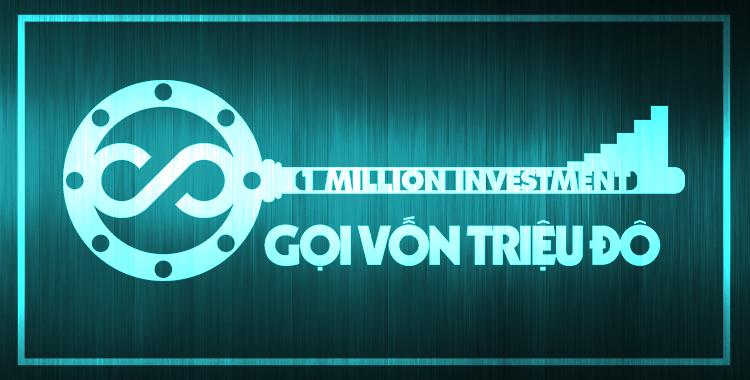 How to Call Investment $1.000.000 - Làm thế nào để huy động vốn đầu tư $1.000.000?