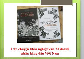 Câu chuyện khởi nghiệp của 23 doanh nhân hàng đầu Việt Nam