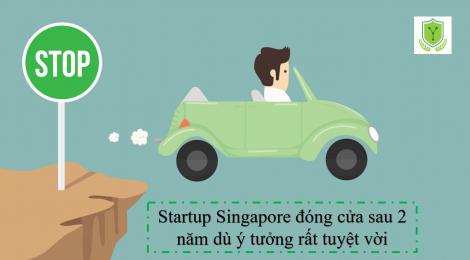 Startup Singapore đóng cửa sau 2 năm dù ý tưởng tuyệt vời